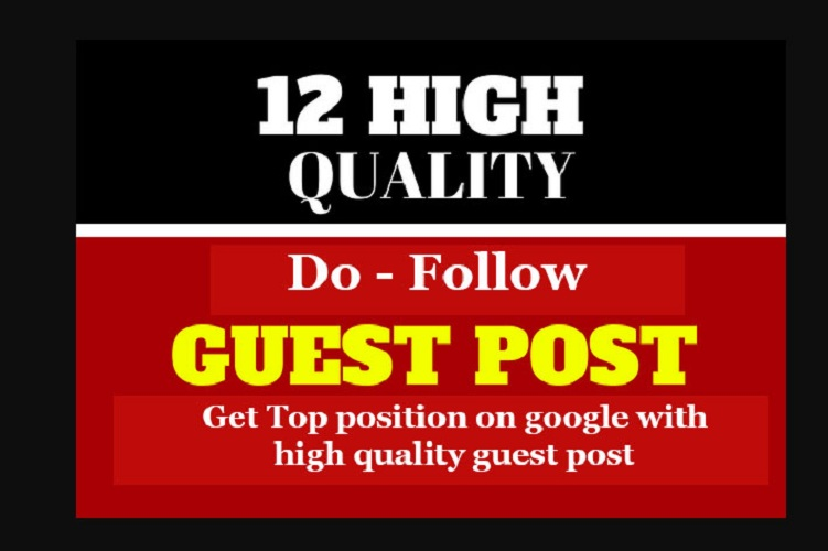 Write & published 12 High Authority Guest Post For 1 Rankings