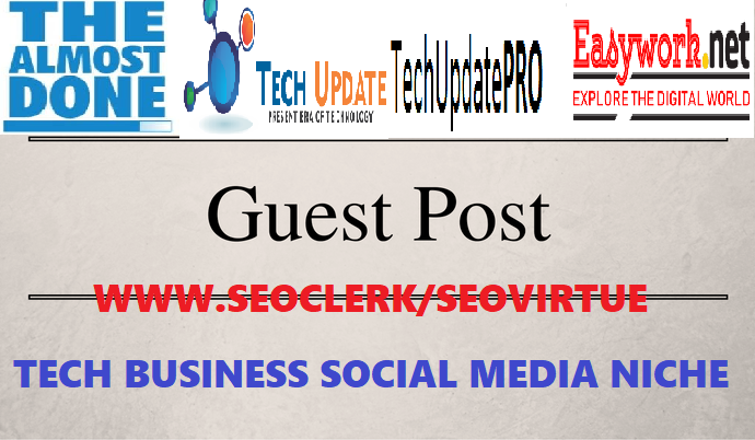 Write & Dofollow Guest Post On Thealmostdone,  Techinexpert,  Techupdatepro & Easyworknet
