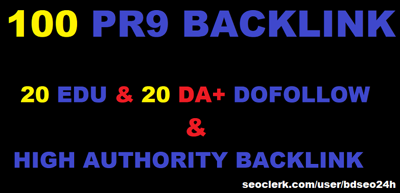 100 Pr9 20 Edu & 20 DA + Dofollow High_Authority Backlinks for better ranking for your websites