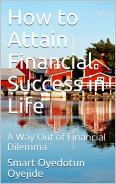 How To Attain Financial Success In Life [The 7uncommon Financial Secrets]
