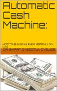 Automatic Cash Machine ACM HOW TO BE MAKING 3500 MONTHLY ONLINE