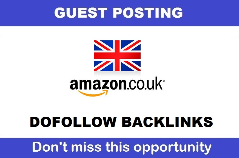 Guest post with DOFOLLOW Backlink on Amazon Amazon. co. uk DA 94