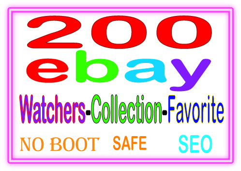 Do GUARANTEED  Manually 200  Ebay watchers & collection OR Favorite to Rank your item sales