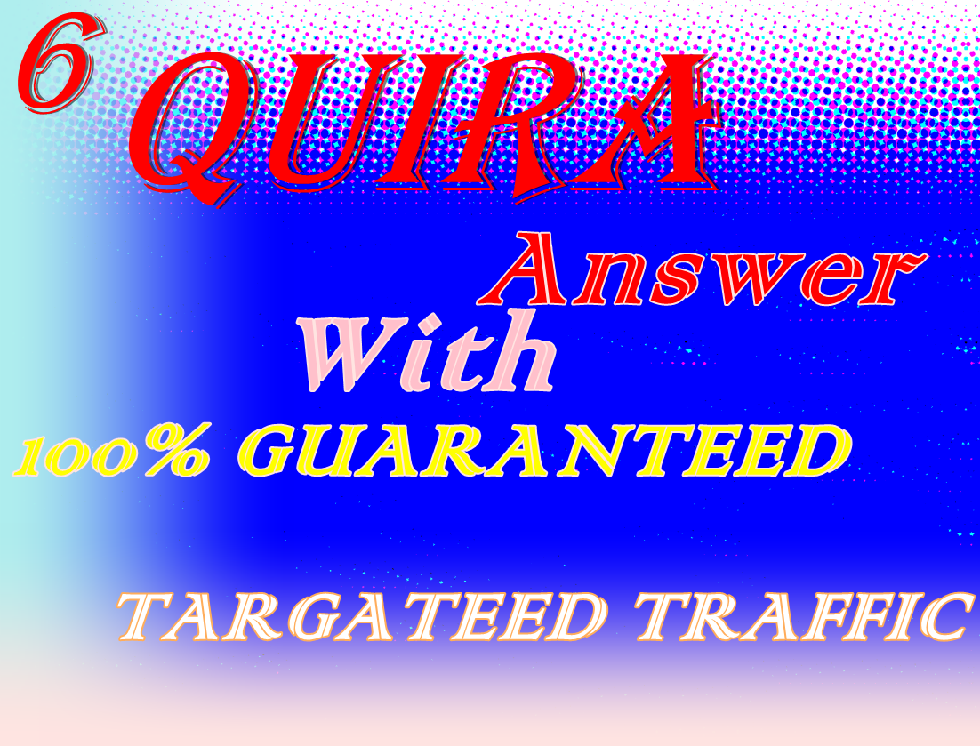 6 High quality Quora Answer your question with upvote