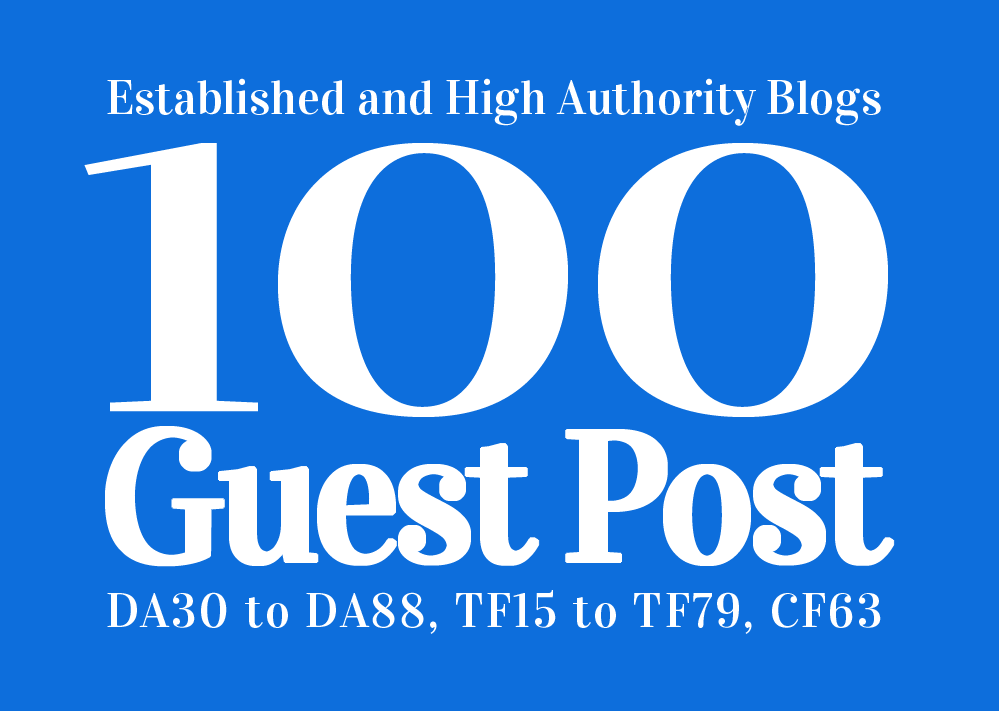 Guest Post 100 High Authority & Established Websites,  DA 30-88
