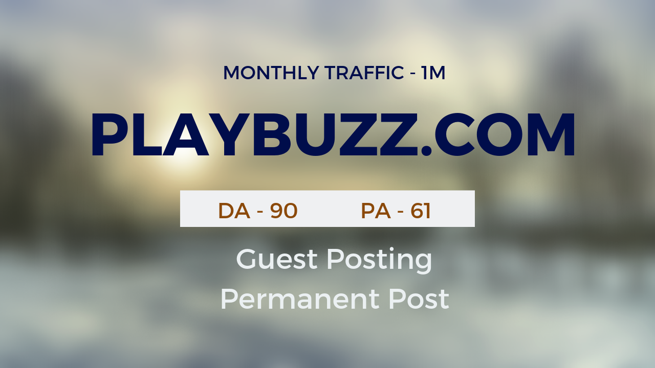 Publish Guestpost on PLAYBUZZ. COM