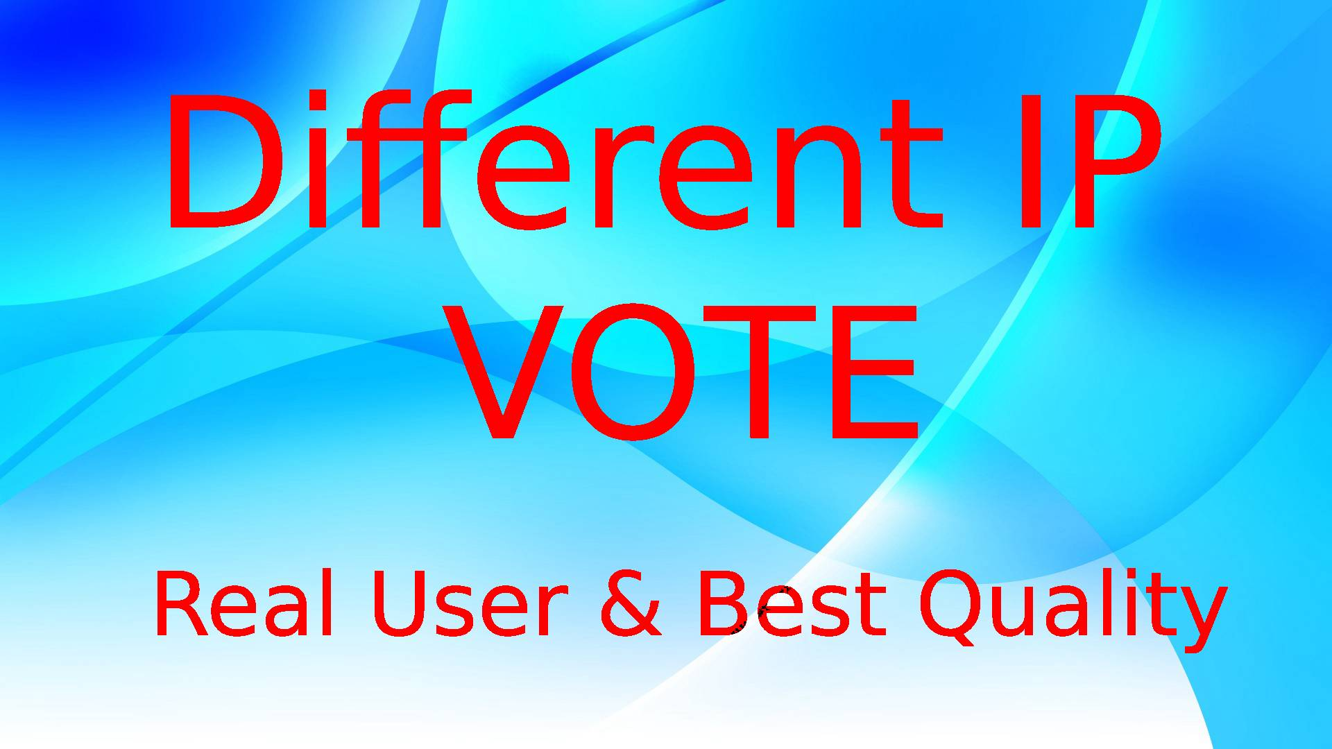 SUPER FAST-500 HQ Different IP Votes For Any Online Voting Contest Polls