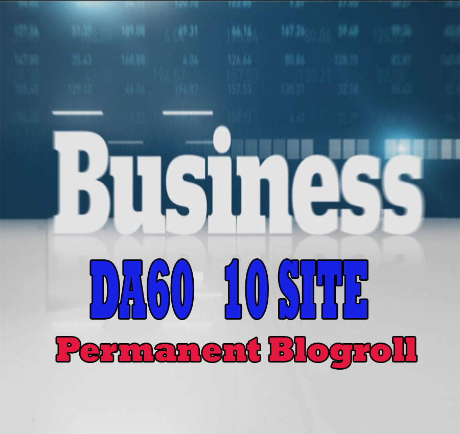 Give Link Da60x10 HQ Site BUSINESS Blogroll Permanent