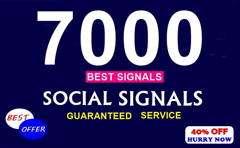 BEST SIGNALS 7000 Social Signals From TOP Social Media For Instant Traffic Promotion Sales L.e.a. ds - LIMITED Time Offer -Hurry Now