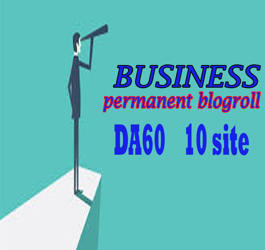 Give Link Da60x10 BUSINESS Site Blogroll Permanent