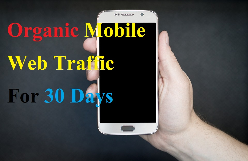Organic Mobile Web Traffic For 30 Days