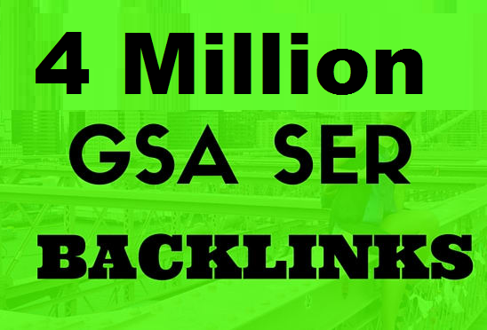 Rank your website Fast With 4,000,000 GSA ser Backlink