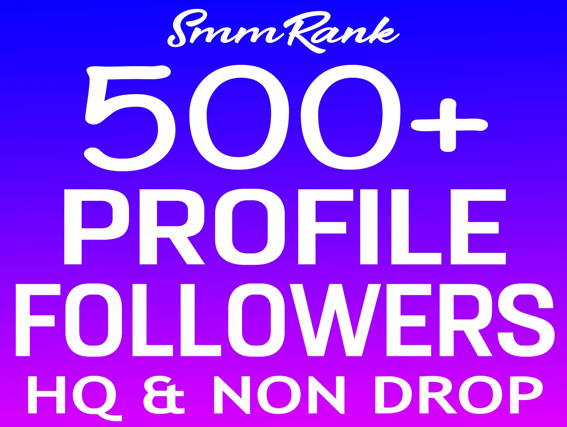Add 500+ Profile Followers Non Drop and Real High Quality