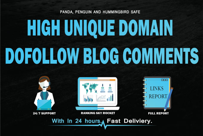 Do 150 Unique Domain Blog Comments High Da Pa And Dofollow Links