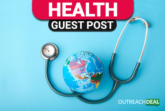 Boost you Site Ranking and Reserve your Spot with Guest Post on Health Sites