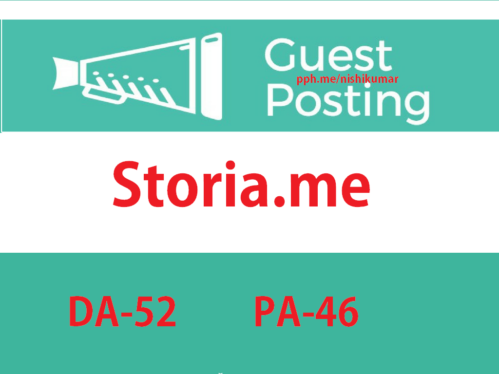 Write & Publish A Guest Post on Storia.me DA-52 Do-f0llow Backlink
