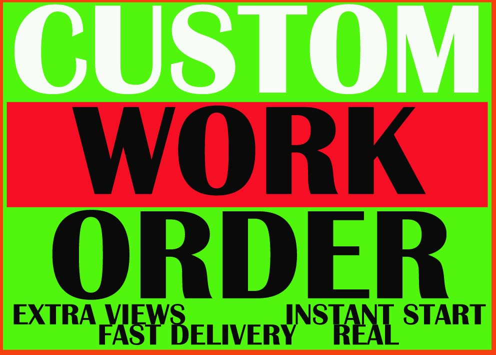 Custom Work with Instant Delivery Order For My Client