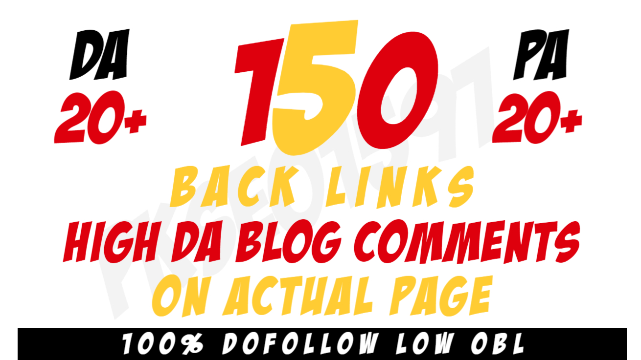 Provide 150 Dofollow Backlinks Blog Comments On Actual Page High Da Pa