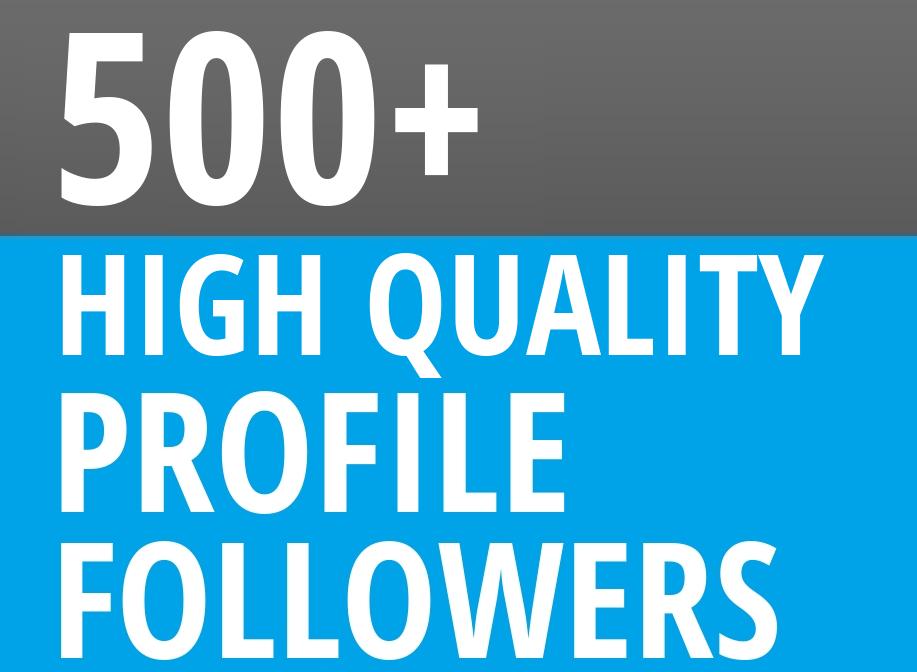 Add HQ 500+ Profile Followers