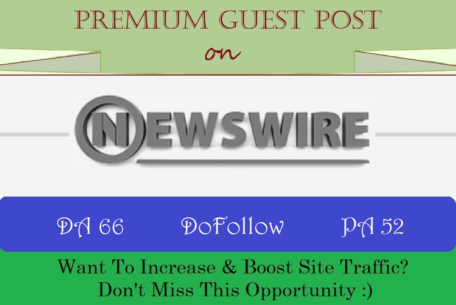 Publish A Guest Post on Google News Approved Site NewsWire. net - DA 66
