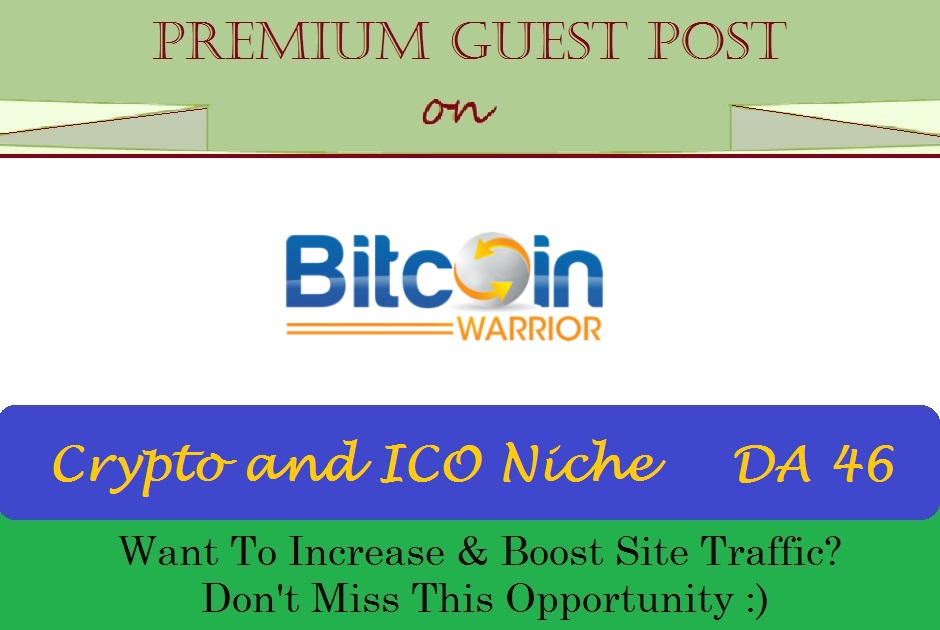 Submit A SEO Guest Post on BitcoinWarrior. net - Crypto and ICO
