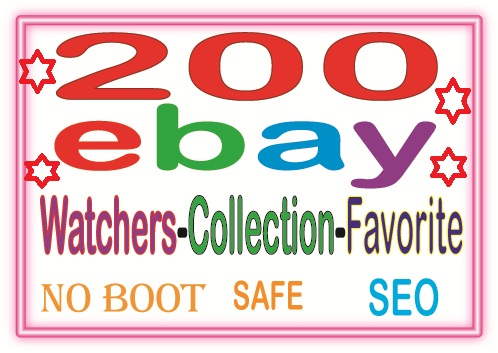 Do Safe 200 Ebay watchers & collection OR Favorite to Rank your sales