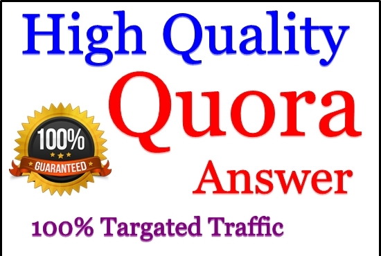 I provide 2 high quality Quora answers for unlimited traffic