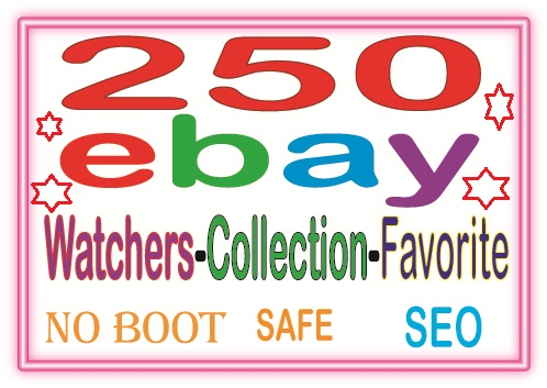 Add Manually 250 Ebay watchers & collection OR Favorite to boost your sales