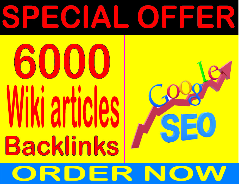 Ranking For Google- 6000 HQ WIKI Articles & Profiles Backlinks