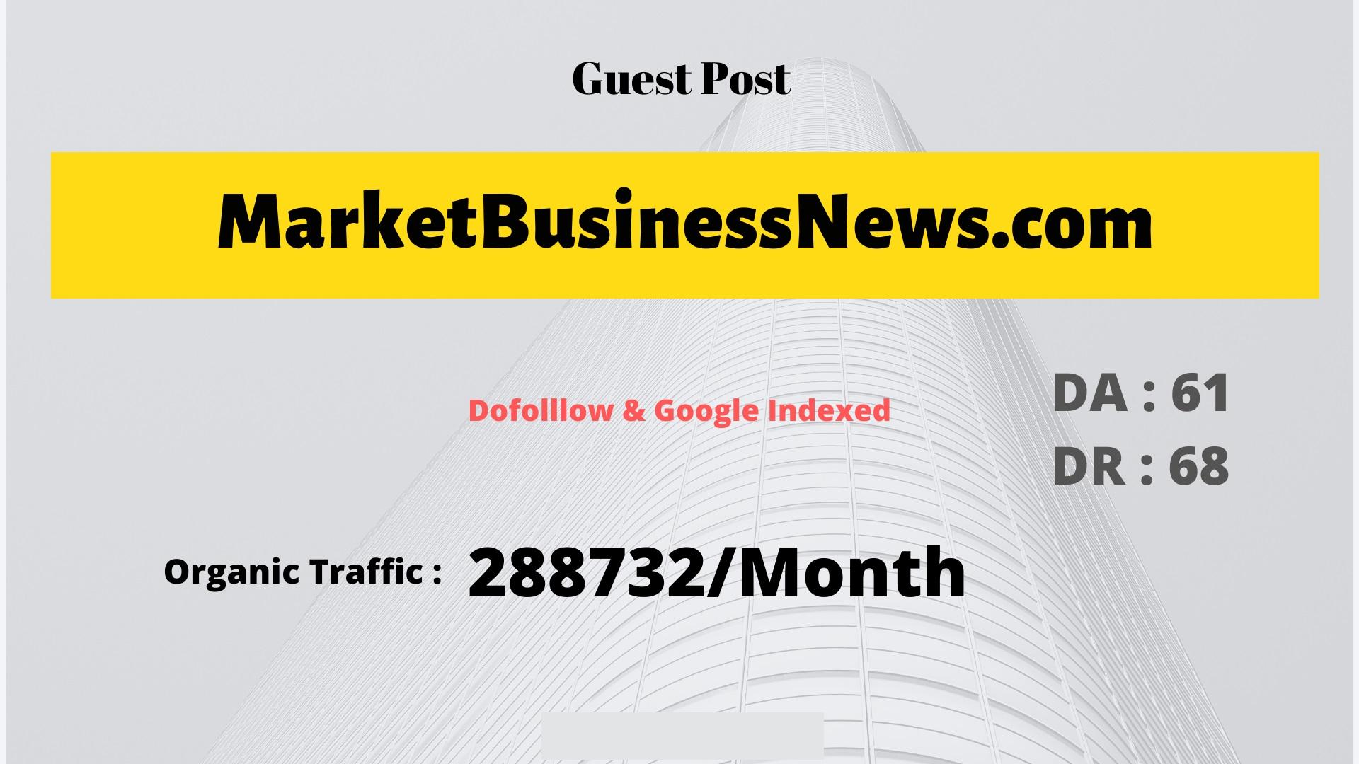 Marketbusinessnews. com Traffic 288K/month Business guest post