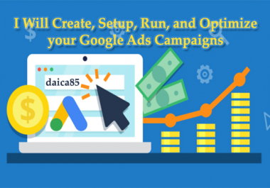 Create, Setup, Run, and Optimize your Google Ads Campaigns