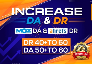 We Will Increase Domain Rating Dr DA 40 to 60 Plus In 30 Days