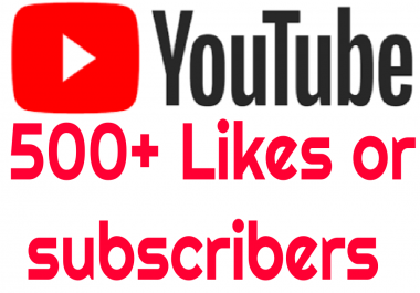 500+ Real You-Tube Lykes or subcrbs for $6