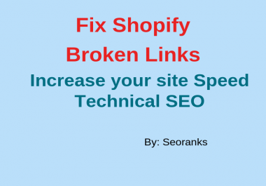Fix Shopify Broken Links that improve your site speed