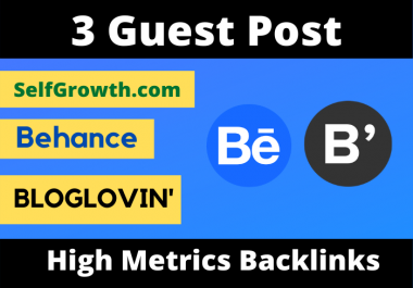 Write And Publish 3 Guest post on Behance,Selfgrowth,BlogLovin