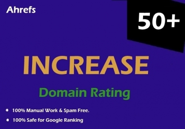 Increase Your Ahrefs Domain Rating DR 25-40 Plus