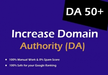 Increase Your Moz Domain Authority DA 30-50 Plus