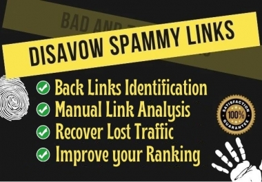 I will disavow bad, spammy and toxic links to your site