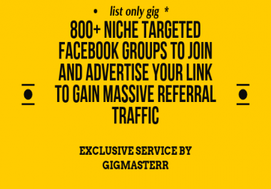 List of 800+ Huge Facebook Groups For Real Traffic plus PREMIUM 62 groups one must join BONUS