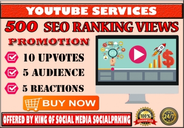 will give 500 + SEO YT RANKING VEIWS + 10 thumbs up + 5 audience + 5 reactions