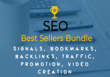 Best Sellers in One Package - Signals, Bookmarks, Backlinks, Traffic, Promotion, Video Creation
