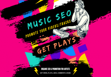 SEO AND PROMOTION FOR ANY VIDEO, MUSIC, ARTISTS - BACKLINKS, SOCIAL SIGNALS, SHOUTOUTS & MORE