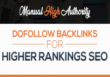 Manual High Authority Dofollow Backlinks for Higher RANKINGS SEO