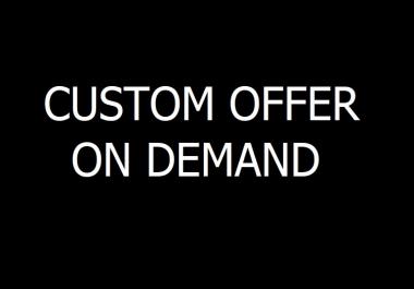 Do Custom Work As per client request
