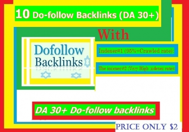 Manage 10 High DA( 30+ ) Do-follow Backlinks mix platforms with Indexer 1, 2