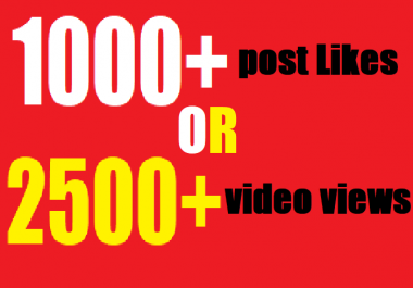 give instant 1000+ Social likes or 2500 video views