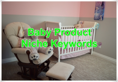 Niche keywords research Baby Product 2019 Instant Download