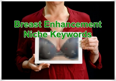Niche keywords research Breast Enhancement 2019 Instant Download