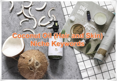 Niche keywords research Coconut Oil (Hair and Skin) 2020 Instant Download