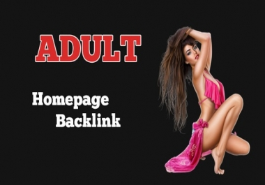 Make permanent Quality Adult Homepage Backlink to Adult Website